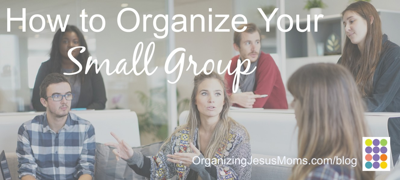 How to Organize Your Small Group